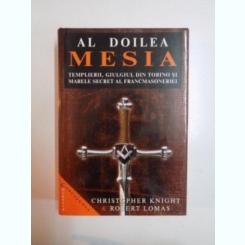 AL DOILEA MESIA , TEMPLIERII , GIULGIUL DIN TORINO SI MARELE SECRET AL FRANCMASONERIEI DE CHRISTOPHER KINGHT , ROBERT LOMAS ,
