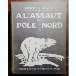 AL'ASSAUT DU POLE NORD - ROBERT E.PEARY