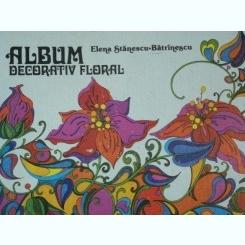 ALBUM DECORATIV FLORAL DE ELENA STANESCU-BATRANESCU