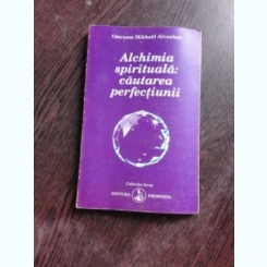 ALCHIMIA SPIRITUALA, CAUTAREA PERFECTIUNII - OMRAAM MIKHAEL AIVANHOV