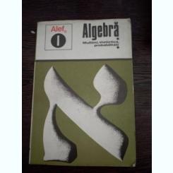 Alef-Algebra multimi,statistica ,probabilitati - doua volume