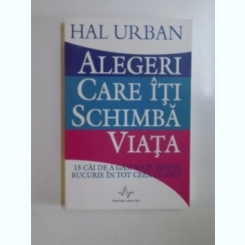 ALEGERI CARE ITI SCHIMBA VIATA DE HAL URBAN , 2006