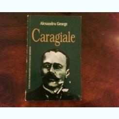 Alexandru George, Caragiale