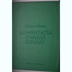 Alimentatia omului bolnav - Iulian Mincu