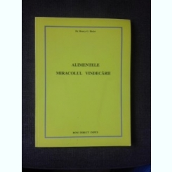 ALIMENTELE, MIRACOLUL VINDECARII - HENRY G. BIELER