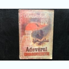 ALMANAHUL ADEVERUL SI DIMINEATA ,1947