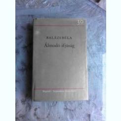 ALMODO IFJUSAG - BALAZS BELA  (CARTE IN LIMBA MAGHIARA)
