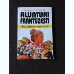 ALUATURI FRANTUZESTI - ALEXANDRE DUMAS