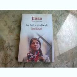 AM FOST SCLAVA DAESH - JINAN