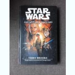AMENINTAREA FANTOMEI - TERRY BROOKS  (STAR WARS)