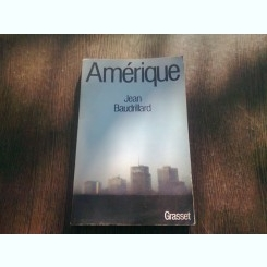 AMERIQUE - JEAN BAUDRILARD  9CARTE IN LIMBA FRANCEZA)