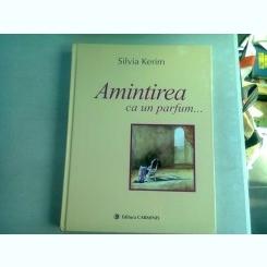 AMINTIREA CA UN PARFUM - SILVIA KERIM