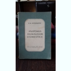 ANATOMIA ANIMALELOR DOMESTICE - D.M.AVTOCRATOV