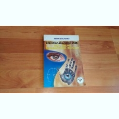 ANATOMIA CARACTERULUI UMAN-FATA ,PALMA, SI CARACTERUL OMULUI-MIHAI ISVORANU