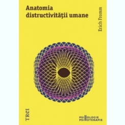 Anatomia distructivitatii umane Erich Fromm