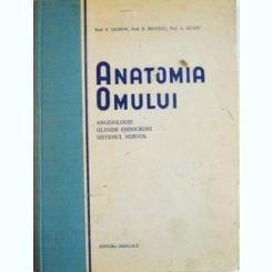 ANATOMIA OMULUI, ANGEIOLOGIE, GLANDE ENDOCRINE, SISTEMUL NERVOS DE Z. IAGNOV, E. REPCIUC, 1954