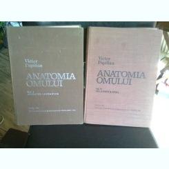 ANATOMIA OMULUI - VICTOR PAPILIAN   2 VOLUME