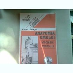 ANATOMIA OMULUI VISCERELE TORACELUI -VIOREL RANGA  (NR.6)