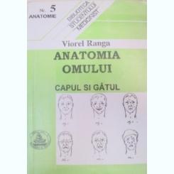 ANATOMIA OMULUI.CAPUL SI GATUL-VIOREL RANGA 1995