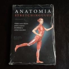 Anatomia Stretchingului - Arnold G. Nelson, Jouko Kokkonen