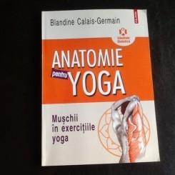 Anatomie pentru yoga - Blandine Calais-Germain