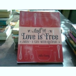 And the love is free - Jules Clancy  (si dragostea e libera/carte de bucate)