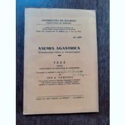 ANEMIA AGASTRICA - ION A TOMESCU  (TEZA DE DOCTORAT, CU DEDICATIE PENTRU SERBAN MILCOVEANU)