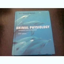 ANIMAL PHYSIOLOGY - KNUT SCHMIDT NIELSEN  (CARTE IN LIMBA ENGLEZA)