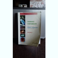 ANIMALE VERTEBRATE - DAN GEORGESCU VOL.I