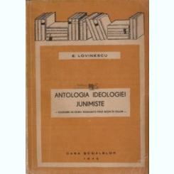 ANTOLOGIA IDEOLOGIEI JUNIMISTE - E. LOVINESCU