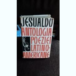 ANTOLOGIA POEZIEI LATINO AMERICANE - JESUALDO