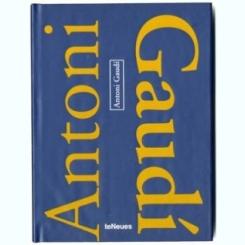 ANTONI GAUDI - ALBUM  (TEXT IN LIMBA ENGLEZA, GERMANA, FRANCEZA, ITALIANA)