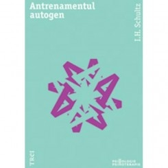 ANTRENAMENTUL AUTOGEN - I.H. SCHULTZ