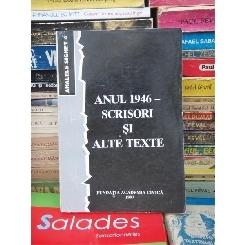 ANUL 1946 - SCRISORI SI ALTE TEXTE , 1997
