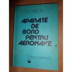 APARATE DE BORD PENTRU AERONAVE - IOAN ARON