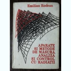 APARATE SI METODE DE MASURA,ANALIZA SI CONTROL CU RADIATII - EMILIAN RODEAN