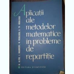 Aplicatii ale metodelor matematice in probleme de repartitie - M. Radulescu, M. Altar, D.Th. Radulescu, I. Miasnicov