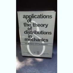 APPLICATIONS OF THE THEORY OF DISTRIBUTIONS IN MECHANICS - W. KECS