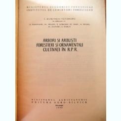 ARBORI SI ARBUSTI FORESTIERI SI ORNAMENTALI CULTIVATI IN RPR- DUMITRU TATARANU