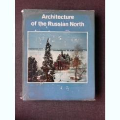 ARCHITECTURE IN THE RUSSIAN NORTH, ALBUM, TEXT IN LIMBA ENGLEZA