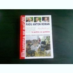 ARDEALUL LA POHTA CE POHTIM - RADU ANTON ROMAN