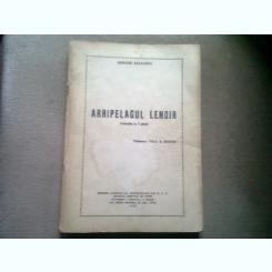 ARHIPELAGUL LENOIR - ARMAND SALACROU   (COMEDIE IN 2 PARTI)