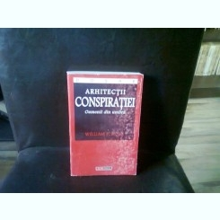 ARHITECTII CONSPIRATIEI. OAMENII DIN UMBRA - WILLIAM P. HOAR