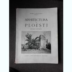 ARHITECTURA IN PLOESTI, STUDIU ISTORIC - TOMA T. SOCOLESCU