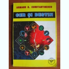 Armand G. Constantinescu - Cer si destin