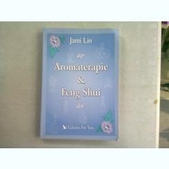 AROMATERAPIE & FENG SHUI - JAMI LIN