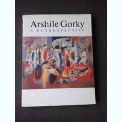 ARSHILE GORKY, 1904-1948, A RETROSPECTIVE - DIANE WALDMAN  (ALBUM)