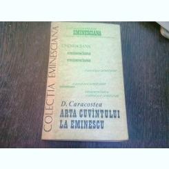 ARTA CUVANTULUI LA EMINESCU - D. CARACOSTEA