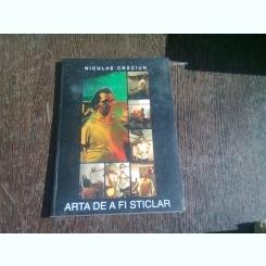 ARTA DE A FI STICLAR - NICULAE CRACIUN