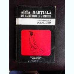 ARTA MARTIALA DE LA RAZBOI LA ARMONIE  - DIMA MIRCEA